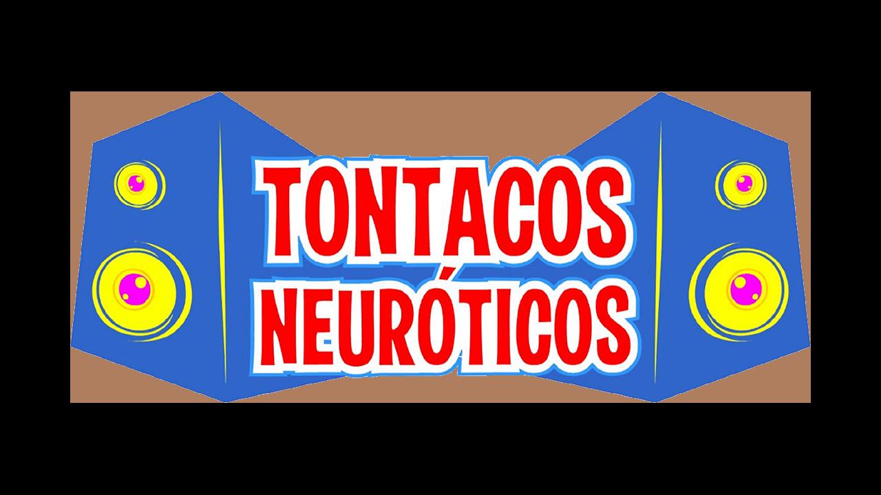 TONTACOS NEUROTICOS